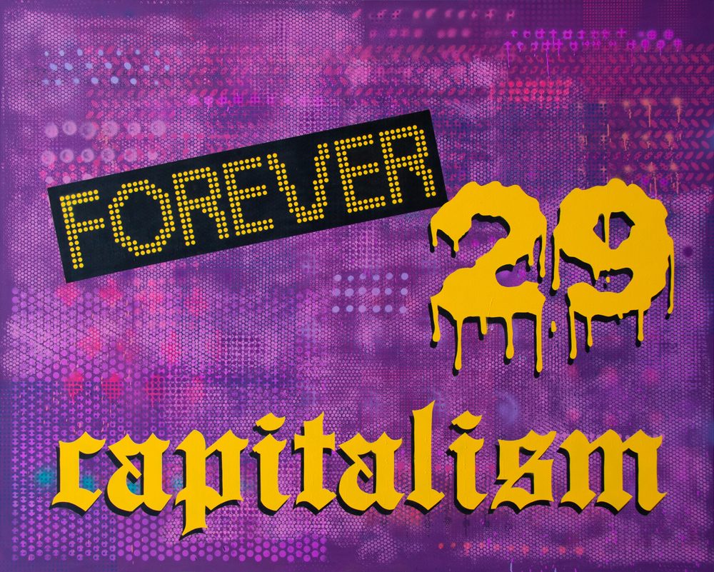 Forever 29 Capitalism, 2019, sprej na platnu, 180x225cm