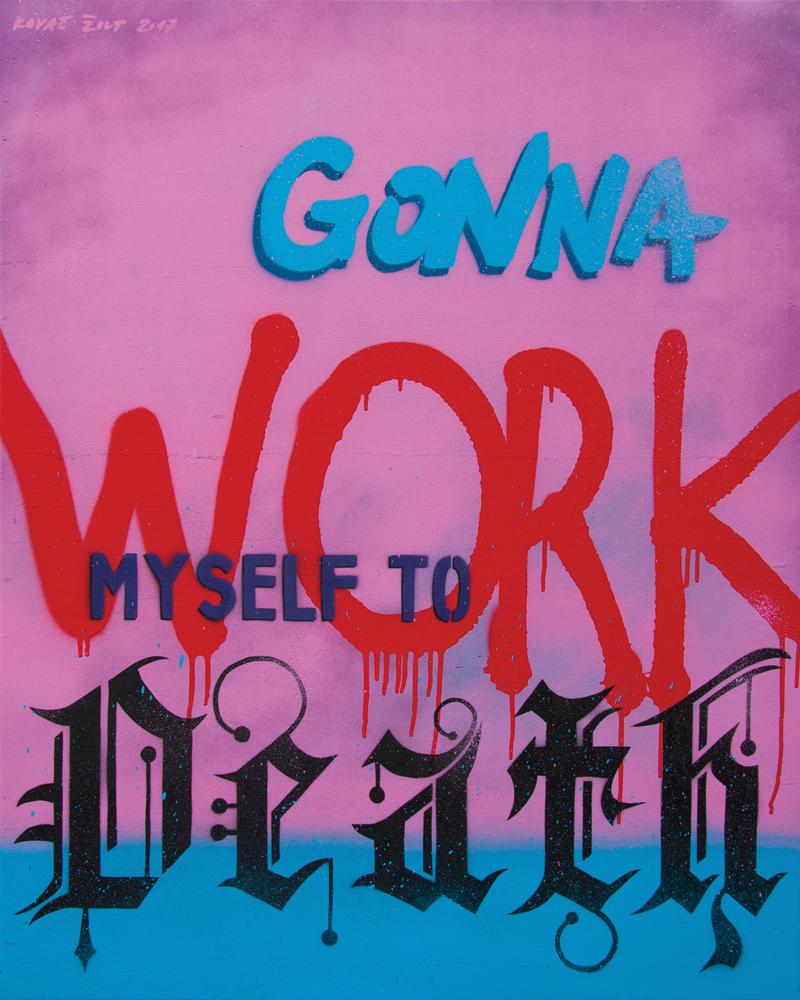 Gonna Work Myself To Death, 2017, sprej na platnu, 100x80cm