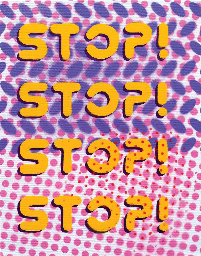 Stop! Stop! Stop! Stop!, 2019, sprej na platnu, 45x35cm