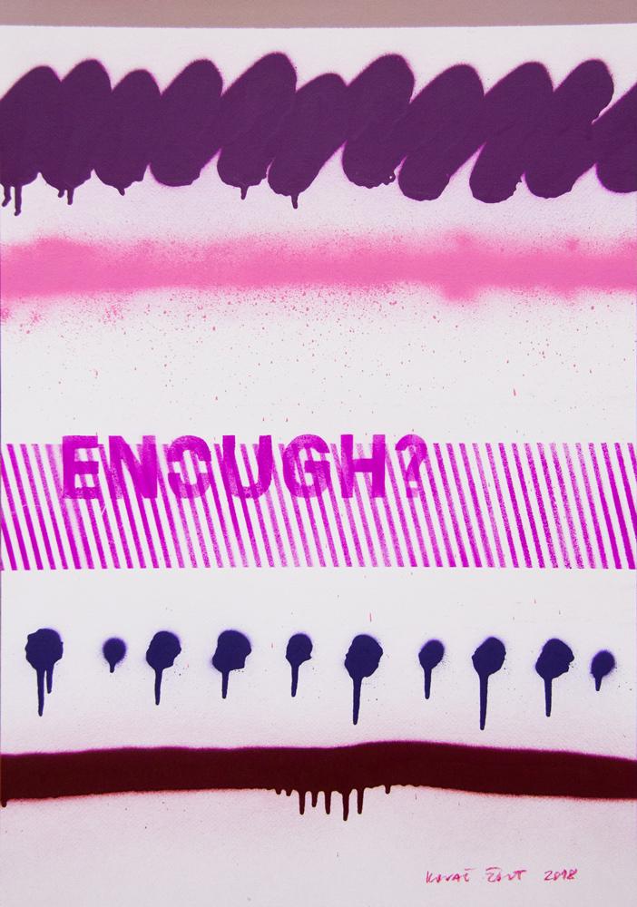 Enough?, 2018, sprej na papiru, 71x50cm