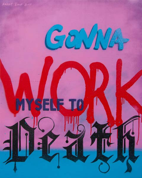 Gonna Work Myself to Death, 2018, sprej na platnu, 80x100cm