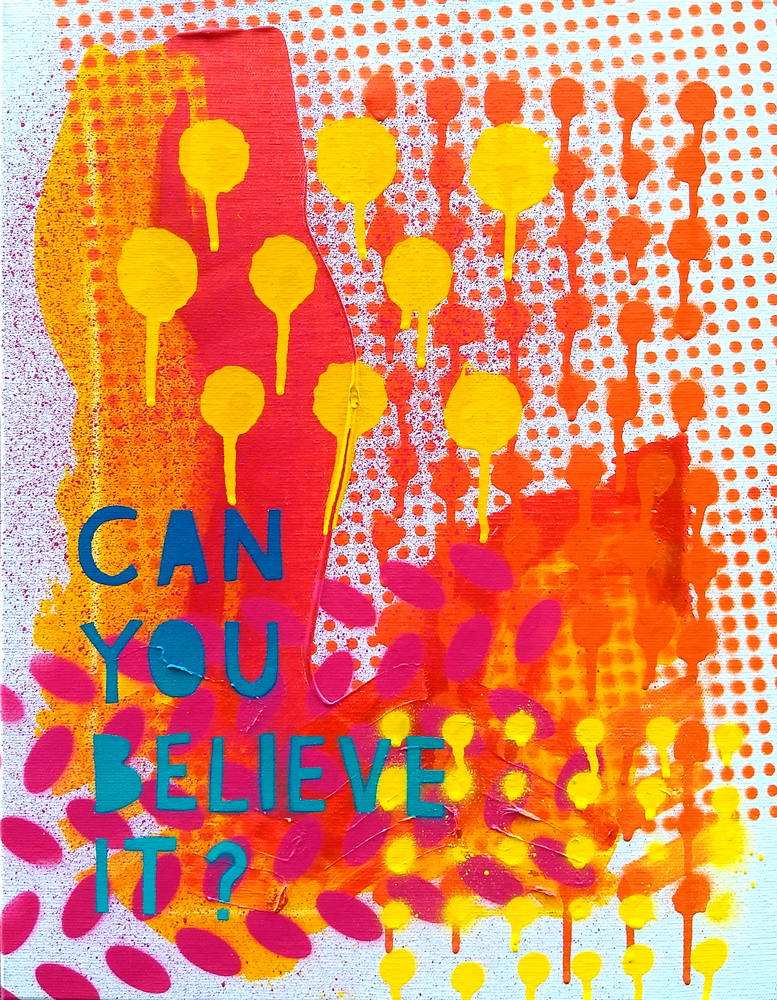 Can You Believe It, 2019, spray paint and acrylic on canvas, 45x35cm